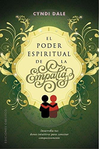 El poder espiritual de la empatía por Cyndi Dale