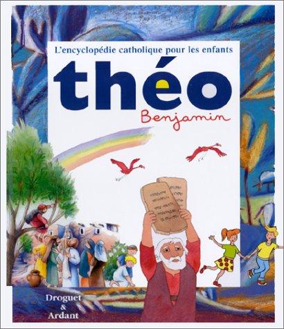 Théo benjamin : L'encyclopédie catholique pour les enfants par Collectif