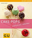 Cake-Pops - Sti(e)lvoll naschen: Einfache Rezepte für Kuchen-Lollis, witzige Deko-Ideen und die besten Gelingtipps (GU Just Cooking)