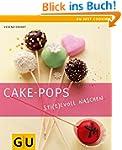 Cake-Pops - Sti(e)lvoll naschen: Einf...