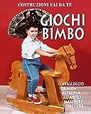 Scarica Libro Giochi Bimbo Cavalluccio Camion Altalena Alfabeto Maschere Spalliera Costruzioni Fai da te (PDF,EPUB,MOBI) Online Italiano Gratis