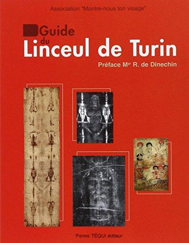 Guide du Linceul de Turin par Montre-nous ton visage