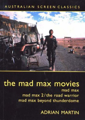 The Mad Max Movies (Australian Screen Classics) por Adrian Martin