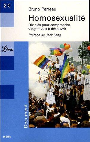 Homosexualité : Dix clés pour comprendre Vingt textes à découvrir