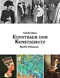 Kunstraub und Kunstschutz, Band 2: Eine Dokumentation