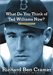 What Do You Think of Ted Williams Now?: A Remembrance