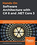 Hands-On Software Architecture with C# 8 and .NET Core 3: Architecting software solutions using microservices, DevOps, and design patterns for Azure Cloud - Gabriel Baptista, Francesco Abbruzzese