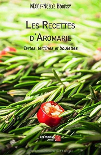 Les Recettes d'Aromarie - Tartes, terrines et boulettes