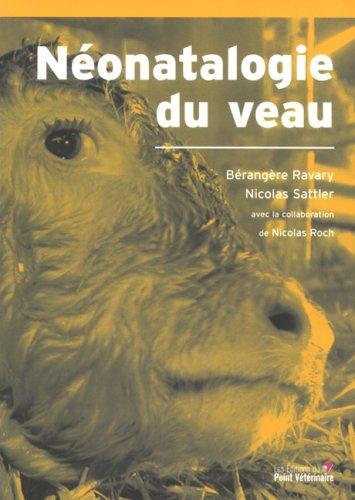 Néonatalogie du veau par Bérangère Ravary, Nicolas Sattler, Nicolas Roch
