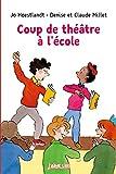 """Afficher """"COUP DE THEATRE A L ECOLE Coup de théâtre à l'école"""""""