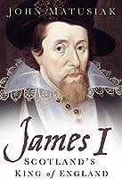 James I: Scotland's King of England (English Edition)