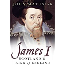 James I: Scotland's King of England