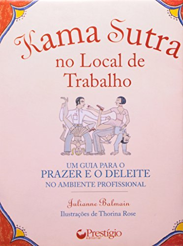 Kama Sutra Para o Seu Local de Trabalho (Em Portuguese do Brasil) par Julianne Balmain