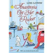 Anastasia Off Her Rocker (An Anastasia Krupnik story) by Lois Lowry (2015-07-14)