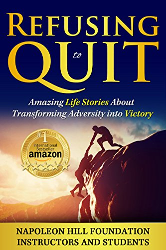 refusing-to-quit-amazing-life-stories-about-transforming-adversity-into-victory-english-edition