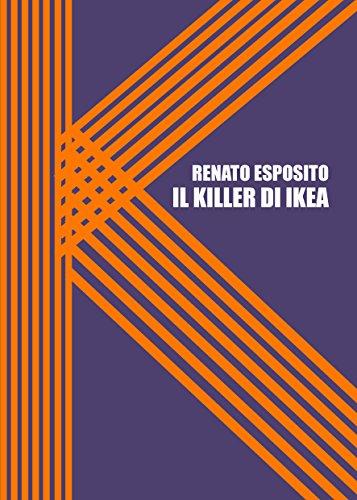 Il Killer Di Ikea Nuova Edizione Italian Edition Ebook Renato