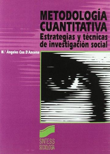 Metodología cuantitativa: estrategias y técnicas de investigación social (Síntesis sociología) por María Ángeles Cea D'Ancona