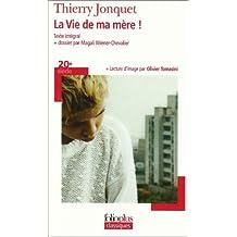 La vie de ma mère! by Thierry Jonquet (2007-08-30)