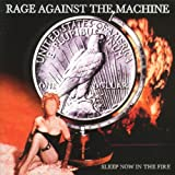 Sleep Now in the Fir by Rage Against the Machine (2008-01-13) -