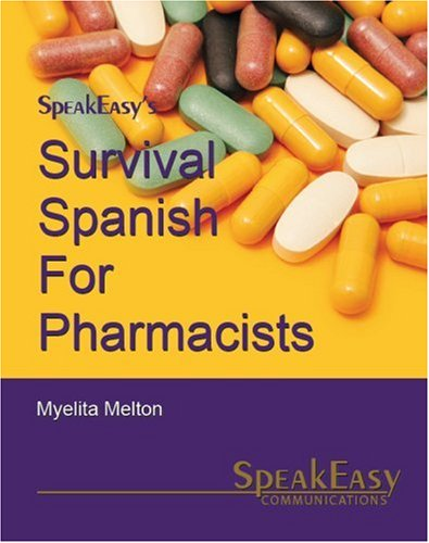 Survival Spanish for Pharmacists por Myelita Melton