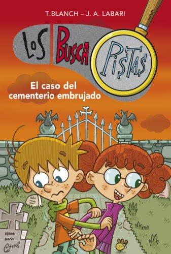 El caso del cementerio embrujado (Serie Los BuscaPistas 4) por AUTORES VARIOS