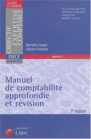Manuel de comptabilité approfondie et révision (ancienne édition)