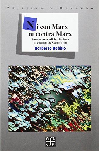 Ni con Marx ni contra Marx (Politica Y Derecho)