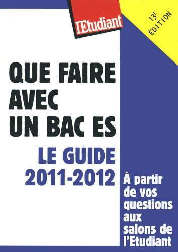 Que faire avec un BAC ES - Le guide 2011-2012
