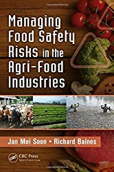 Managing Food Safety Risks in the Agri-Food Industries by Jan Mei Soon (2013-10-23)
