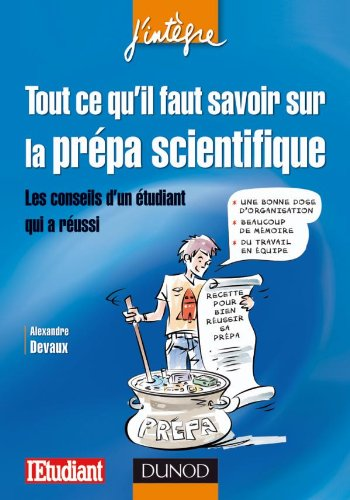 Tout ce qu'il faut savoir sur la prpa scientifique - Les conseils d'un tudiant qui a russi