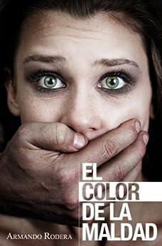 El color de la maldad (Spanish Edition) von [Rodera, Armando]