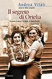 Il segreto di Ortelia (Garzanti Narratori)