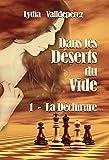 Dans les Déserts du Vide: Livre 1 - La Déchirure (French Edition)