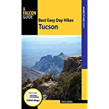 Best Easy Day Hikes Tucson (English Edition)