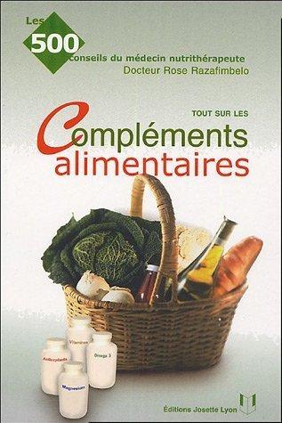 Tout sur les compléments alimentaires de Rose Razafimbelo (7 février 2005) Broché