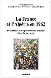 La France et l'Algérie en 1962. De l'Histoire aux représentations textuelles d'une fin de guerre