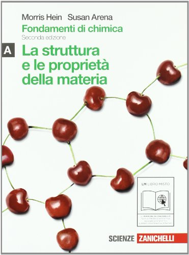 Fondamenti di chimica. Vol. A: Struttura e proprietà della materia. Per le Scuole superiori. Con espansione online