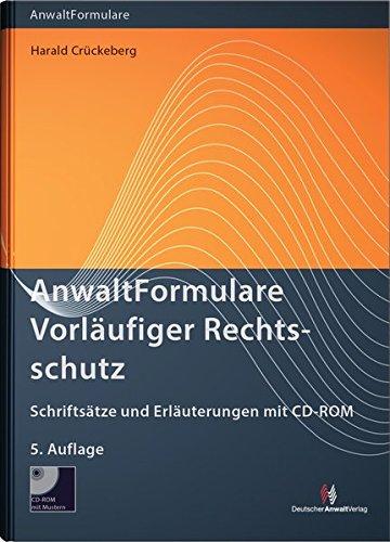 AnwaltFormulare Vorläufiger Rechtsschutz: Schriftsätze und Erläuterungen mit CD-ROM