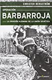 Operación barbarroja: La invasión alemana de la Unión Soviética