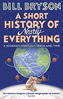 A Short History of Nearly Everything (Bryson Book 5) by [Bryson, Bill]