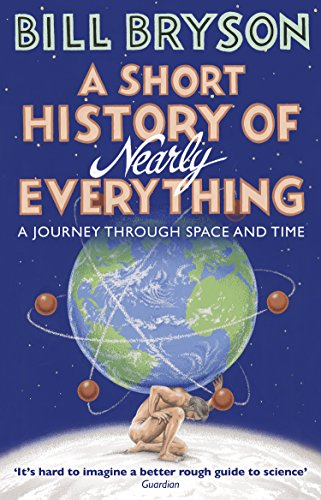 A Short History of Nearly Everything (Bryson Book 5) (English Edition) por Bill Bryson