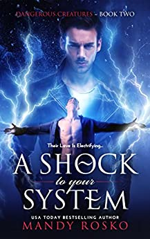 A Shock To Your System (Dangerous Creatures Book 2) by [Rosko, Mandy]