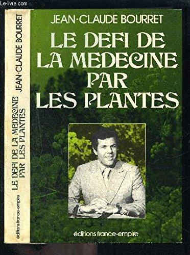 Le Défi de la médecine par les plantes : Entretiens avec le D Paul Belaiche