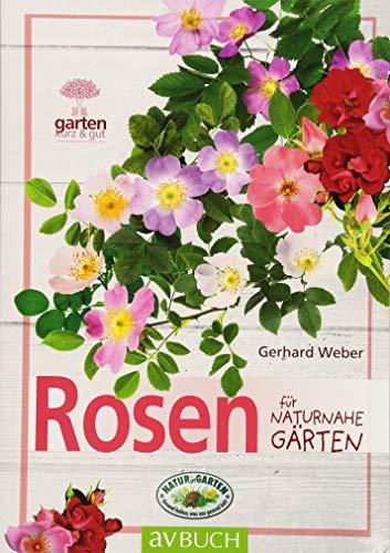 Rosen für naturnahe Gärten (Garten kurz & gut) (Gute Rosen Für)