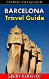 Barcelona Travel Guide: A Weekend in Barcelona (Spain Travel Guides) (English Edition)