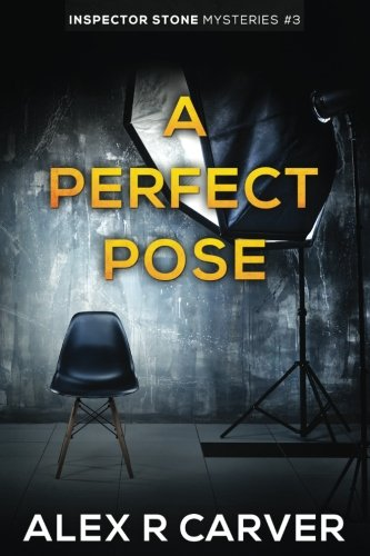 A Perfect Pose: Volume 3 (Inspector Stone Mysteries)