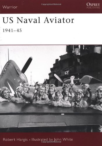 US Naval Aviator: 1941-45 (Warrior) by Robert Hargis (2002-05-25) (Us Aviator Naval)