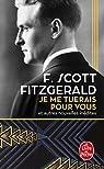 Je me tuerais pour vous et autres nouvelles inédites par Fitzgerald