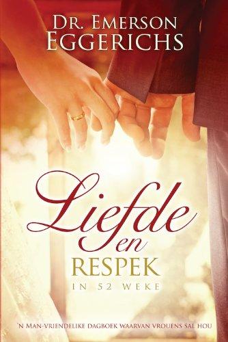 Liefde en respek in 52 weke: n Man-vriendelike dagboek waarvan vrouens sal hou (Afrikaans Edition)