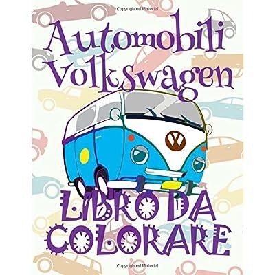 ✌ Automobili Volkswagen ✎ Auto Album Da Colorare ✎ Libro Da Colorare 7 Anni ✍ Libro Da Colorare 7 Anni: ✎ Cars ... Da Colorare ~ Automobili ✍: Volume 1